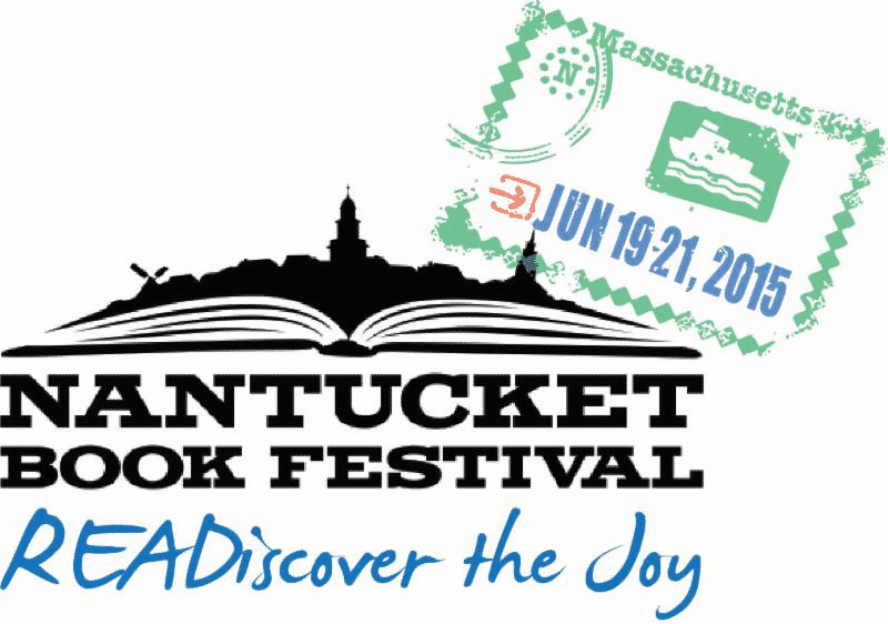 The 4th annual Nantucket Book Festival will be held June 19-21, 2015.