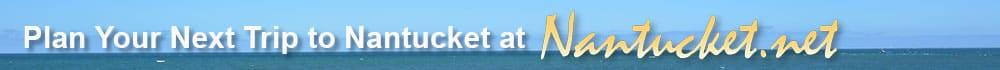 Plan your visit to Nantucket at Nantucket.net